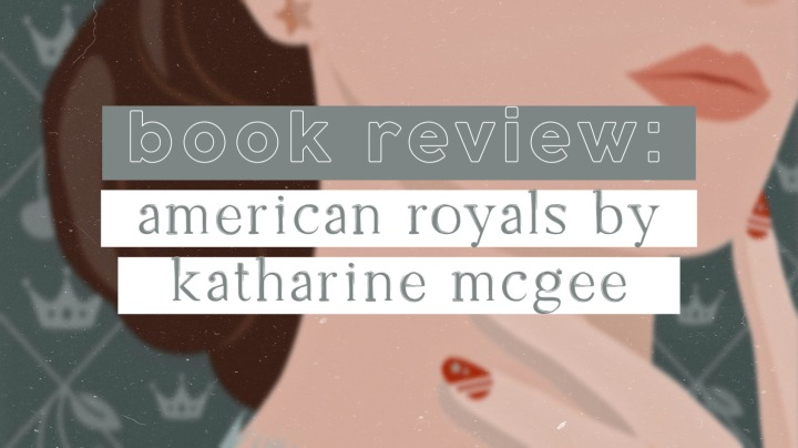 Review: American Royals by KatharineMcGee
