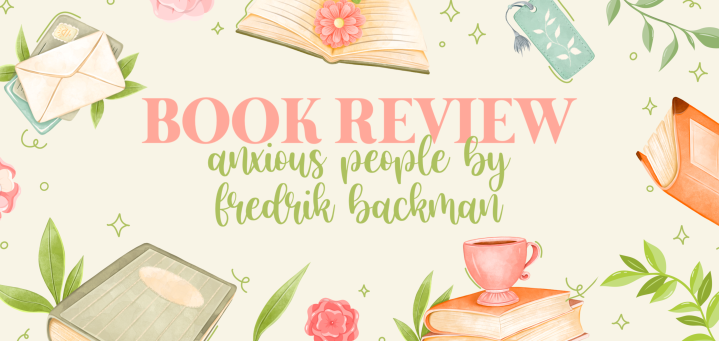 Book Review: Anxious People by FredrikBackman