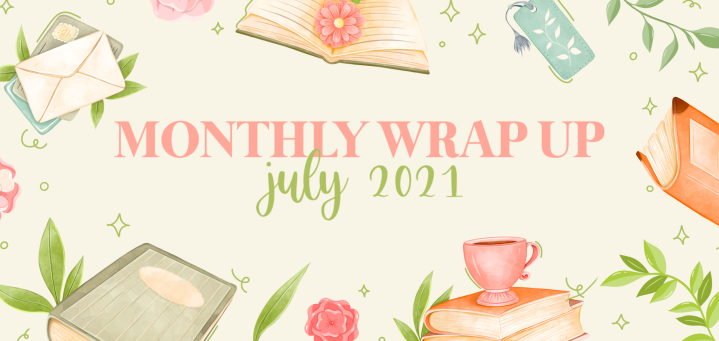 Monthly Wrap Up | July2021
