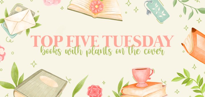 Top 5 Tuesday: Books with Plants on the Cover🍃📖👒
